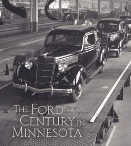 """The Ford Century in Minnesota"" by Brian McMahon"